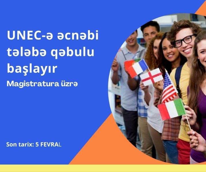 Unec Azərbaycan Dovlət Iqtisad Universiteti Admission Of Foreign Students For Master S Degree Starts At Unec